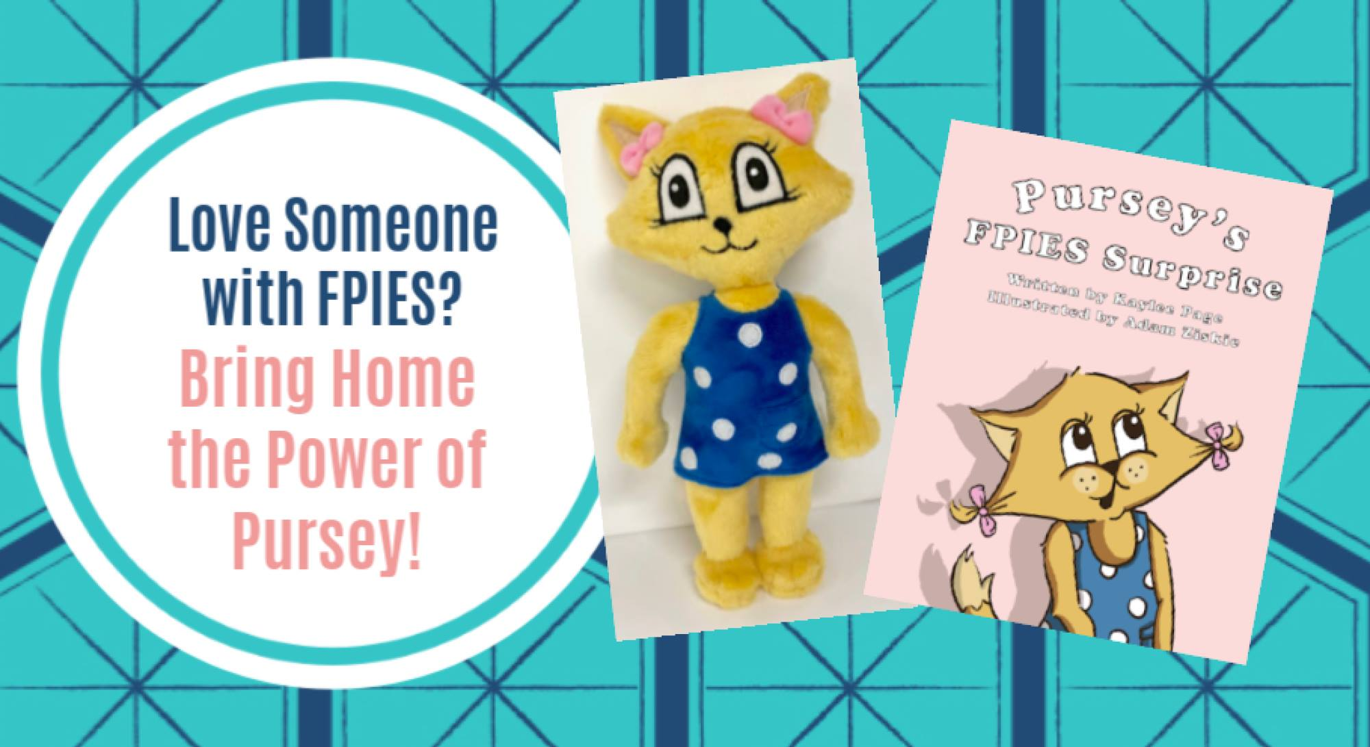 Bring Home a Pursey Stuffed Animal for Your Child with FPIES!